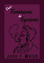 j-f-john-f-welsh-dari-feminisme-ke-egoisme-id-1.png